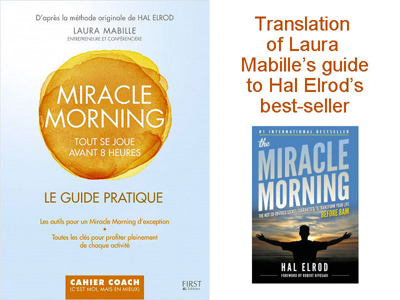 "English translation of Laura Mabille's guide to Hal Elron's international best-seller, ""Miracle Morning""."