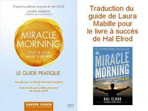 """Traduction du guide écrit par Laura Mabille pour une application pratique de la méthode de bien être """"Miracle Morning"""", un livre à succès de Hal Enron."""