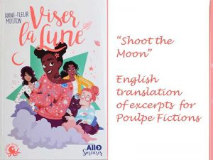 Viser la Lune (Shoot the Moon) - first 2 chapters translated into English for Poulpe Fictions